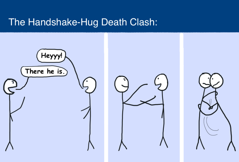 The Handshake-Hug Death Clash