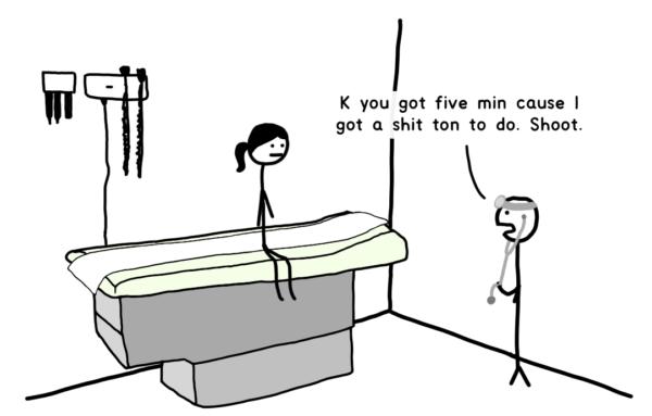 Doctor to Tandice: K you got five min cause I got a shit ton to do. Shoot.